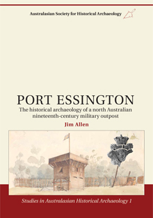 SAHA 1 | Port Essington: The historical archaeology of a north Australian nineteenth-century, military outpost