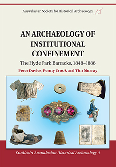 SAHA 4 | An Archaeology of Institutional Confinement: The Hyde Park Barracks, 1846-1886
