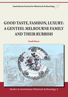 SAHA 5 | Good Taste, Fashion, Luxury: A genteel Melbourne family and their rubbish