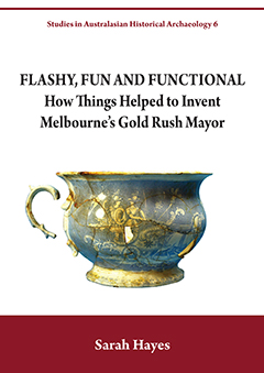 SAHA 6 | Flashy, Fun and Functional: How Things Helped to Invent Melbourne's Gold Rush Mayor